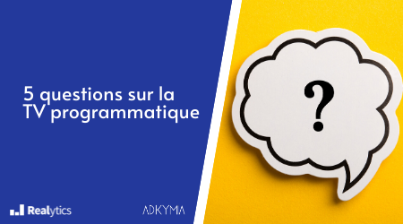 5 questions sur la TV programmatique