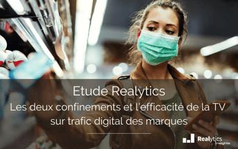 Etude Realytics Les deux confinements et l'efficacité de la TV sur trafic digital des marques